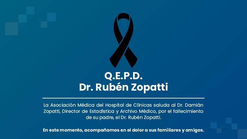 Acompañamos al Dr. Damián Zopatti por el fallecimiento de su padre, el Dr. Rubén Zopatti