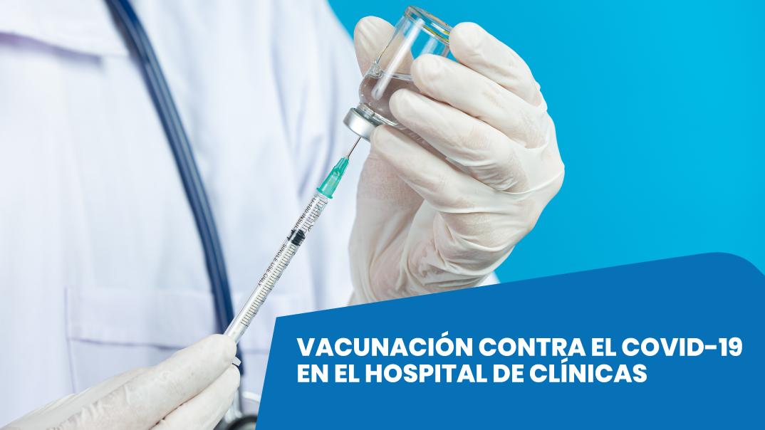 Vacunación contra el Covid-19 al personal sanitario en el Hospital de Clínicas